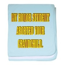 MY HONOR STUDENT ABORTED YOUR GRANDCHILD. Infant B