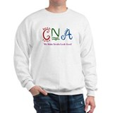 CNA We Make Scrubs Look Good Sweatshirt