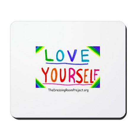 """Love Yourself"" Mousepad"