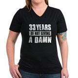 33 years of not giving a damn Shirt