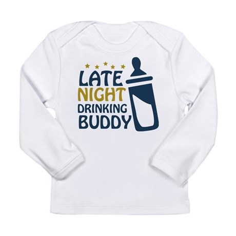 Late Night Drinking Buddy Long Sleeve Infant T-Shi