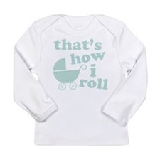That's How I Roll Long Sleeve Infant T-Shirt