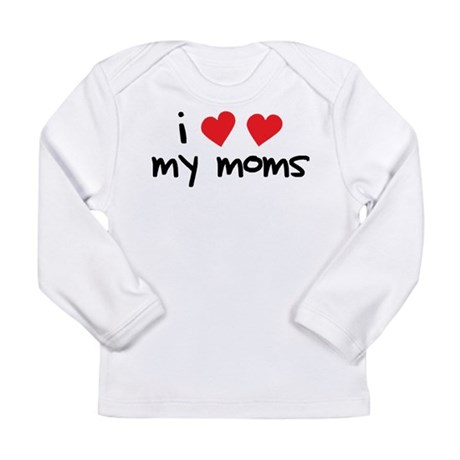 I Love My Moms Long Sleeve Infant T-Shirt