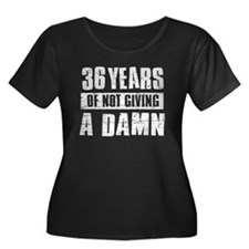 36 years of not giving a damn T