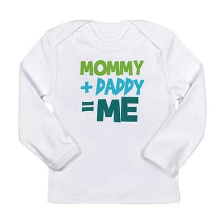 Mommy + Daddy = Me Long Sleeve Infant T-Shirt