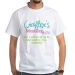 Crafter's Mentality #374 White T-Shirt