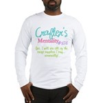 Crafter's Mentality #374 Long Sleeve T-Shirt