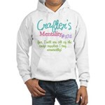 Crafter's Mentality #374 Hooded Sweatshirt