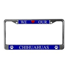 Blue We Love Our Chihuahuas Frame