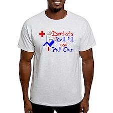 Dentists Drill T-Shirt
