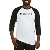 &quot;Don' Die&quot; Baseball Jersey