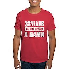 38 years of not giving a damn T-Shirt