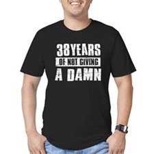 38 years of not giving a damn T