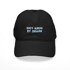 Don't Harsh My Mellow Baseball Hat