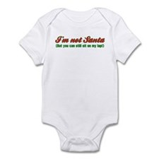 I'm not Santa, But You can st Infant Bodysuit