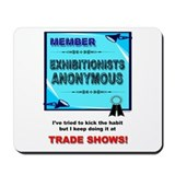 Exhibitionists Anonymous Mousepad