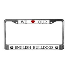 White We Love Our English Bulldogs Frame