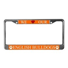 Orange We Love Our English Bulldogs Frame