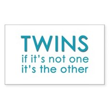 Twins - if it's not one, it's Sticker (Rectangular
