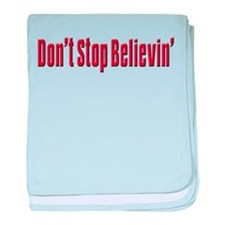 Don't stop believin Infant Blanket