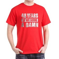48 years of not giving a damn T-Shirt