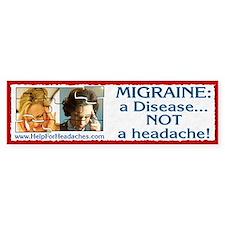 """""""Migraine: a DISEASE..."""" Bumper Bumper Sticker"""