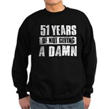 51 years of not giving a damn Sweatshirt