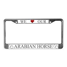 White We Love Our Arabian Horse Frame