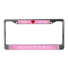 Pink We Love Our Arabian Horse Frame