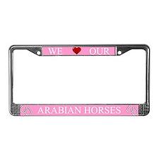 Pink We Love Our Arabian Horses Frame