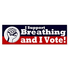 I Support Breathing And I Vote! Sticker