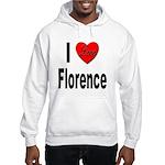 I Love Florence Italy Hooded Sweatshirt