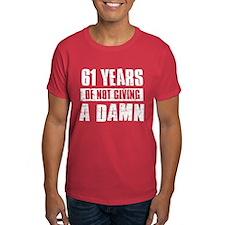 61 years of not giving a damn T-Shirt