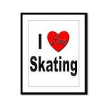 I Love Skating Framed Panel Print