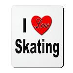 I Love Skating Mousepad