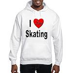 I Love Skating (Front) Hooded Sweatshirt