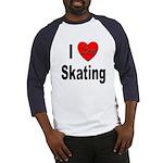 I Love Skating (Front) Baseball Jersey