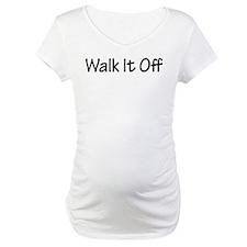 Walk It Off Shirt