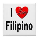 I Love Filipino Tile Coaster