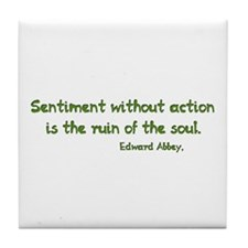 Sentiment Without Action Tile Coaster
