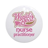 Worlds Best Nurse Practicioner Ornament (Round)