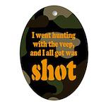 All I got was shot Oval Ornament