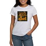 All I got was shot Women's T-Shirt