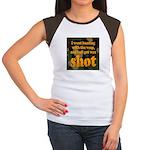 All I got was shot Women's Cap Sleeve T-Shirt