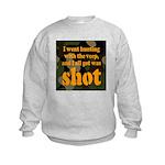 All I got was shot Kids Sweatshirt
