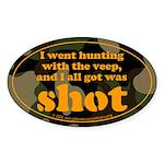 All I got was shot Oval Sticker