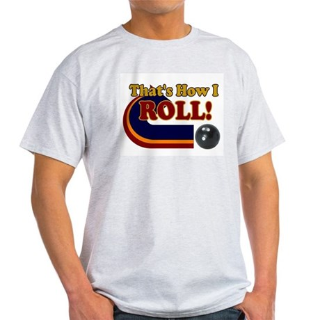 THATS HOW I ROLL BOWLING RETR Ash Grey T-Shirt