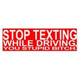 STOP TEXTING - Bumper Bumper Sticker