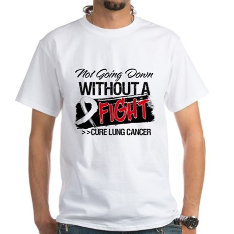 Not Going Down Lung Cancer White T-Shirt