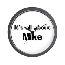It's all about Mike Wall Clock